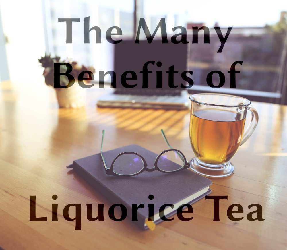 the many benefits of liquorice tea